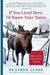If You Lived Here, I'd Know Your Name: News from Small-Town Alaska Kindle Edition