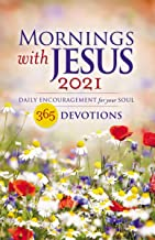 Mornings with Jesus 2021: Daily Encouragement for Your Soul PDF