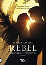 Rebel (Rebel series) (Italian Edition)