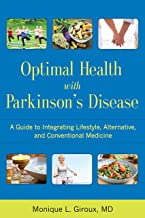 Optimal Health with Parkinson's Disease: A Guide to Integrating Lifestyle, Alternative, and Conventional Medicine