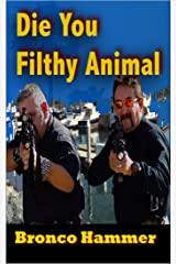 Die You Filthy Animal Kindle Edition