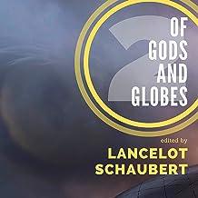 Of Gods and Globes II: A Cosmic Anthology
