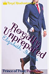 Royally Unprepared: Prince of Pout (Part 1) (Royal Misadventures Book 5) Kindle Edition