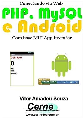 Conectando via Web PHP, MySQL e Android Com base MIT App Inventor (Portuguese Edition)