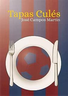 Tapas Culés: Conoce las 150 Tapas a los Mejores Futbolistas de la Historia del FC Barcelona del 1899-2018 (Spanish Edition)