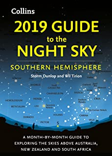 2019 Guide to the Night Sky Southern Hemisphere: A month-by-month guide to exploring the skies above Australia, New Zealand and South Africa (English Edition)