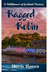 Ragged Robin: A Wildflowers of Scotland Mystery Kindle Edition
