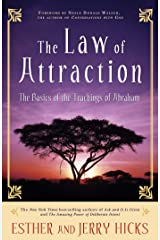 The Law of Attraction: The Basics of the Teachings of Abraham Kindle Edition