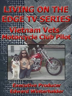 Living On The Edge TV Series: Vietnam Vets Motorcycle Club (Pilot)