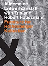 Allgemeine Entwurfsanstalt with Trix and Robert Haussmann: Furniture for Röthilsberger Kollektion