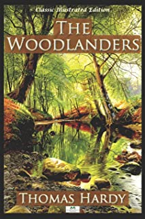 The Woodlanders - Classic Illustrated Edition