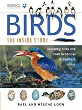 Birds – The Inside Story: Exploring Birds and their Behaviour in Southern Africa