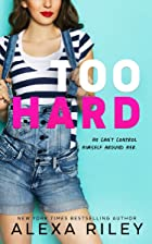 Cover image of Too Hard by Alexa Riley
