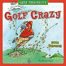 Golf Crazy by Gary Patterson 2016 Wall Calendar