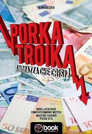 Porka Troika: Ammazza che Crisi