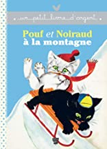 Un petit livre d'argent...: Pouf et Noiraud a la montagne