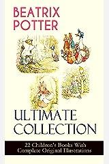 Beatrix Potter The Complete Tales: Complete Peter Rabbit Books Kindle Edition