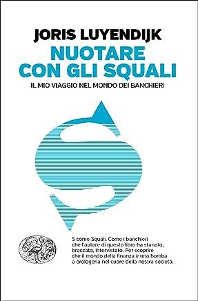 Nuotare con gli squali: Il mio viaggio nel mondo dei banchieri (Einaudi. Passaggi) (Italian Edition)