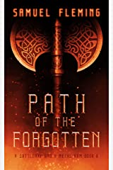 Path of the Forgotten: A Modern Sword and Sorcery Serial (A Battleaxe and a Metal Arm Book 8) Kindle Edition