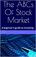 The ABCs Of Stock Market: A beginner's guide to investing