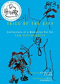 Tails of the City: Confessions of a Manhattan Pet Vet