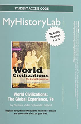 Myhistorylab With Pearson Etext for World Civilizations: The Global Experience