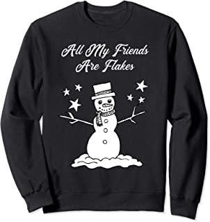 All My Friends Are Flakes Sweatshirt Funny Snowman Gift