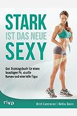 Stark ist das neue sexy: Das Trainingsbuch für einen knackigen Po, straffe Kurven und eine tolle Figur (German Edition) Kindle Edition