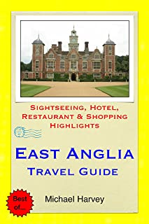 East Anglia (including Norfolk & Suffolk) Travel Guide: Sightseeing, Hotel, Restaurant & Shopping Highlights