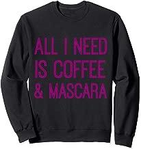 All I Need Is Coffee Mascara Sweatshirt