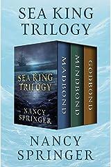 Sea King Trilogy: Madbond, Mindbond, and Godbond Kindle Edition