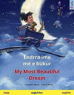 Ëndrra ime më e bukur – My Most Beautiful Dream (shqip – anglisht): Libër fëmijësh në dy gjuhë (Sefa Picture Books in two ...