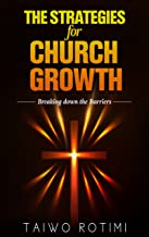 The Strategies for Church Growth: Breaking Down the Barriers