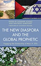 The New Diaspora and the Global Prophetic: Engaging the Scholarship of Marc H. Ellis (Dispatches from the New Diaspora)