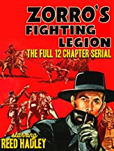 Zorro's Fighting Legion - Starring Reed Hadley, The Full 12 Chapter Serial
