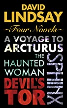 Four Novels: A Voyage to Arcturus, The Haunted Woman, Sphinx, Devil's Tor