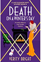 Death on a Winter's Day: A totally addictive cozy murder mystery (A Lady Eleanor Swift Mystery Book 8) Kindle Edition