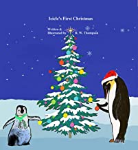 Icicle's First Christmas (Icicle's Adventures Book 1)