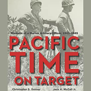 Pacific Time on Target: Memoirs of a Marine Artillery Officer, 1943-1945
