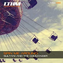 Spin Me Around (Original Mix)
