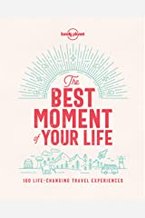 Best Moment Of Your Life, The (Lonely Planet) Kindle Edition