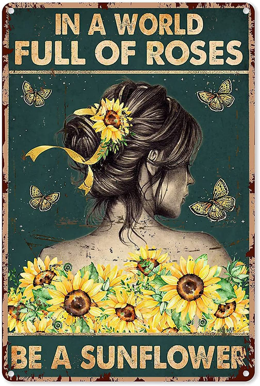 Vintage Metal Tin Sign Hippie Girl and Butterflies Sunflower Decor in A World Full of Roses Be A Sunflower Iron Painting for Home Kitchen Garden Wall Art Poster 8x12 Inch