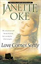 Love Comes Softly (Love Comes Softly Book #1)