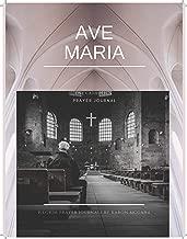 Ave Maria: One Catholic Pilgrim's Prayer Journal (Pilgrims Prayer Journals Book 109)