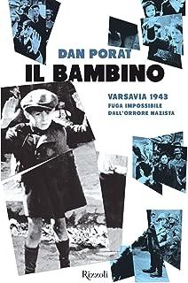 Il bambino: Varsavia 1943 - Fuga impossibile dall'orrore nazista (Italian Edition)