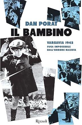Il bambino: Varsavia 1943 - Fuga impossibile dall'orrore nazista