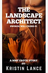The Landscape Architect: A MMF Erotic Story (Swords Will Cross Book 1) Kindle Edition
