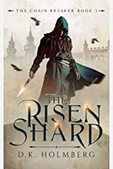 The Risen Shard (The Chain Breaker Book 1) Kindle Edition