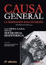 Causa General: La dominación roja en España. La otra cara de la Memoria Histórica (Historia nº 50) (Spanish Edition)