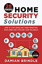 28 Powerful Home Security Solutions: How to Stop Burglars from Targeting Your Home and Stealing Your Valuables